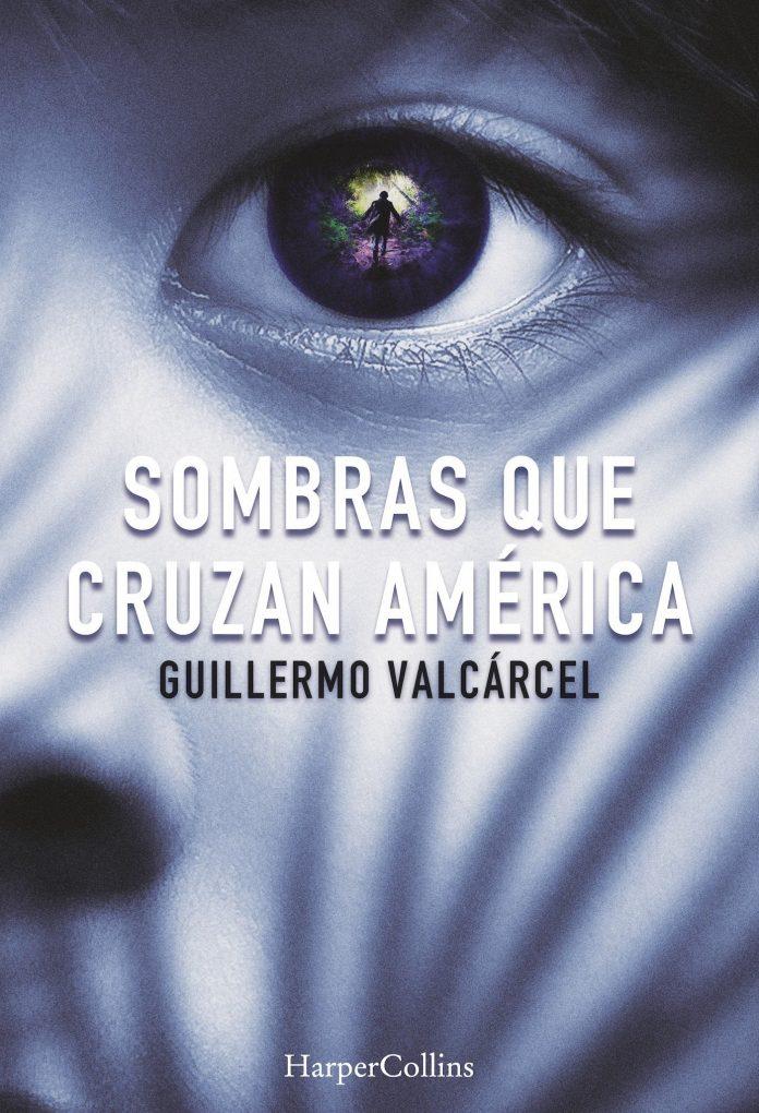 Portada de 'Sombras que cruzan América', de Guillermo Valcárcel.