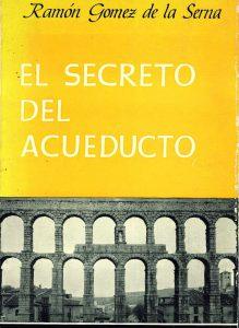 el secreto del acueducto ramon gomez de la serna